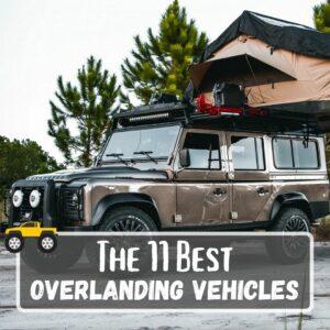 Best Overlanding Vehicles