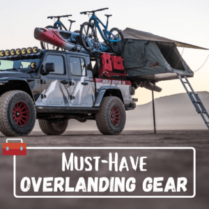 Must-Have-Overlanding-Gear