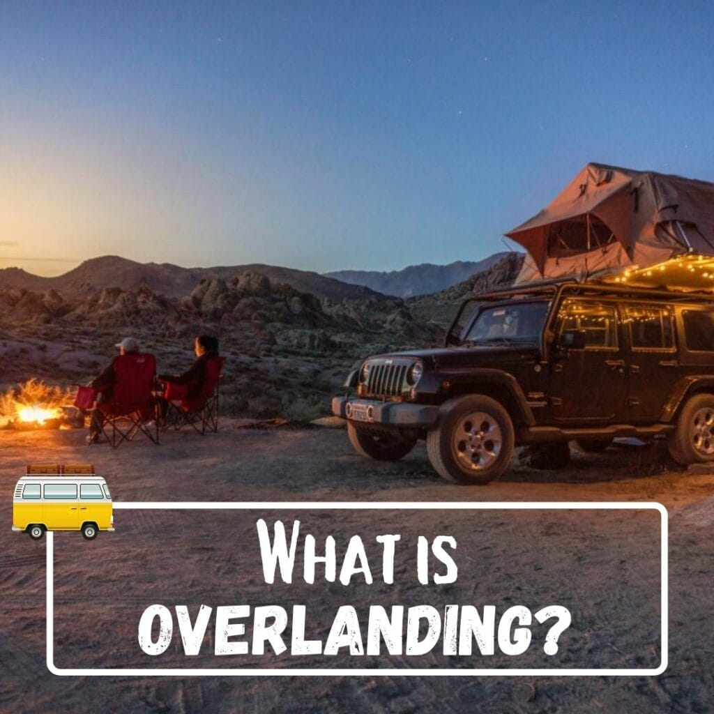 What is Overlanding