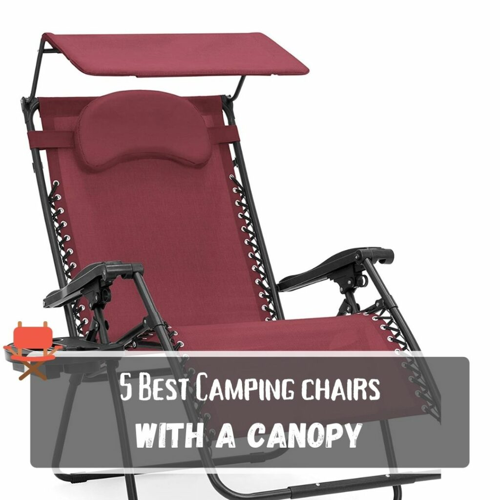 Best Camping Chairs with a Caopy