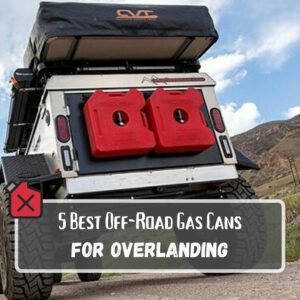 5 Best Off-Road Gas Cans