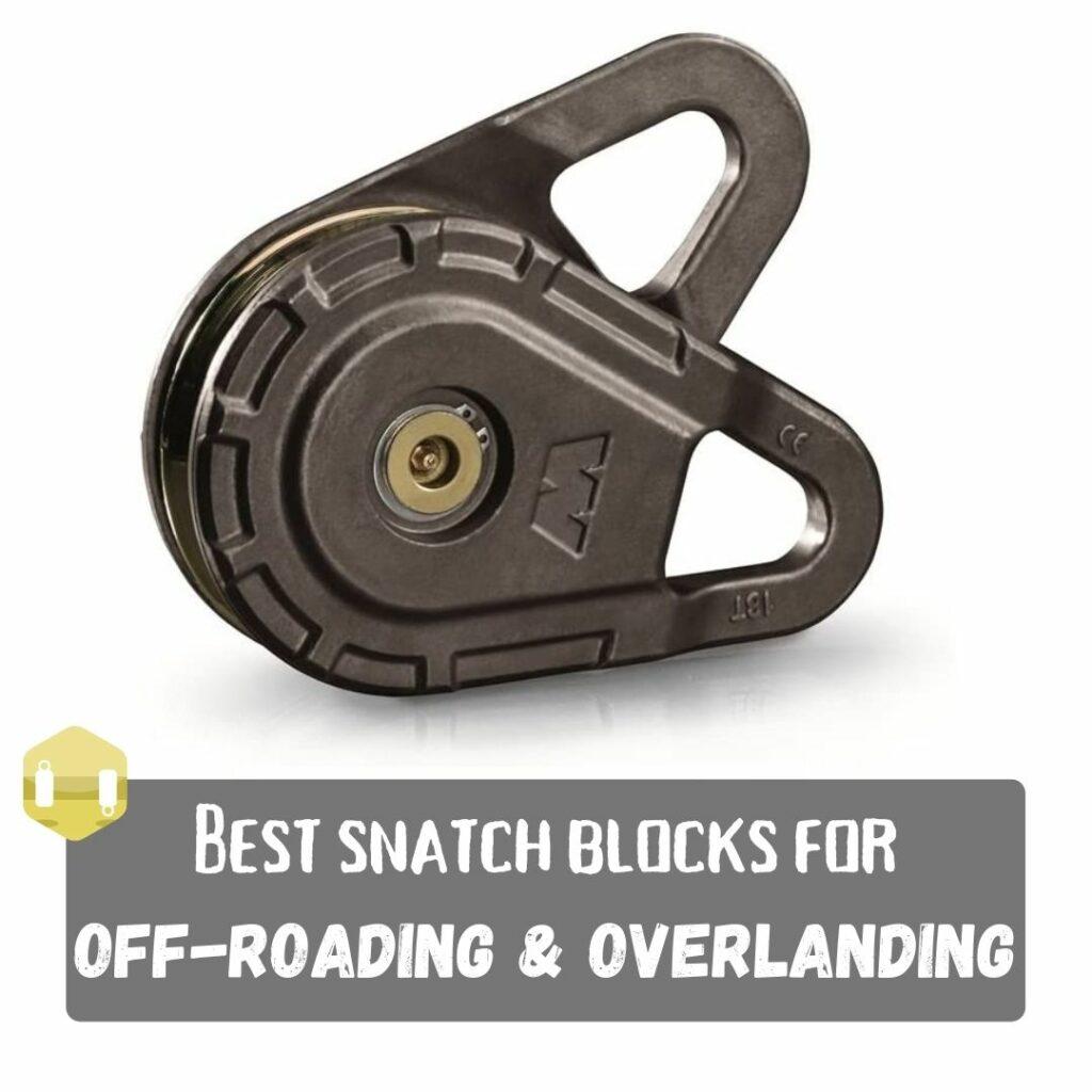 Best Snatch Blocks for Off-Roading & Overlanding