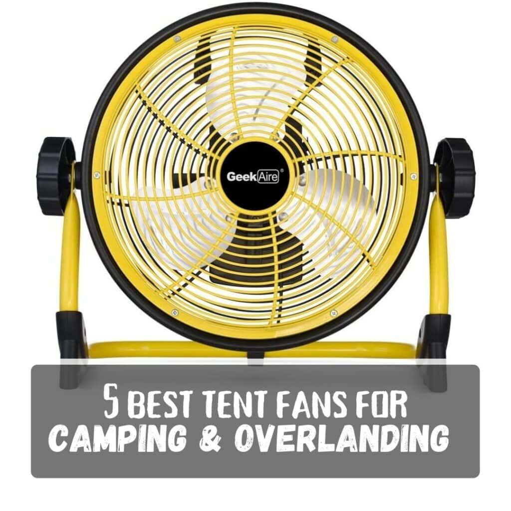 Five Best Tent Fans for Camping & Overlanding